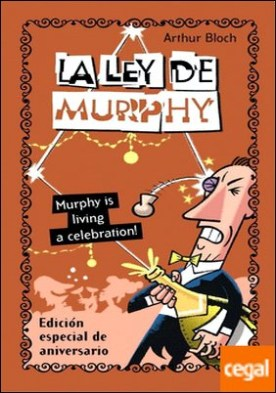 La ley de Murphy. Murphy is living a celebration!