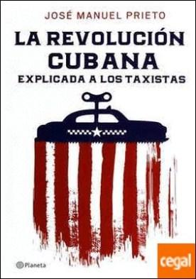 LA REVOLUCION CUBANA EXPLICADA A LOS TAXISTAS