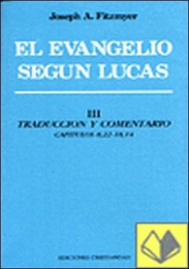 Evangelio según Lucas, El. Tomo III.