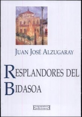 Resplandores del Bidasoa por Juan José Alzugaray Juan José Alzugaray Aguirre