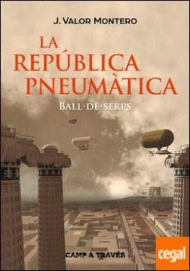 La República Pneumàtica I. Ball de Serps