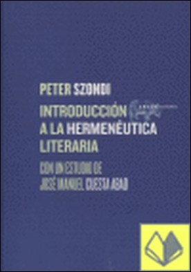 Introducción a la hermenéutica literaria por Szondi, Peter