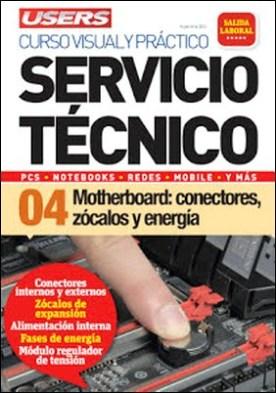 Servicio Técnico 04: Motherboard: conectores, zócalos y energía: Curso visual y práctico: PCS • NOTEBOOKS • REDES • MOBILE • Y MÁS