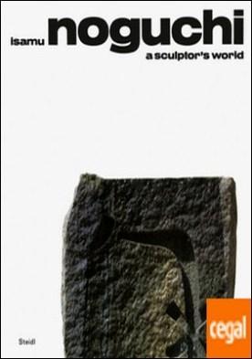 Isamu Noguchi - Sculptor's World, A
