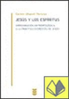 Jesús y los espíritus . Aproximación antropológica a la práctica exorcista de Jesús