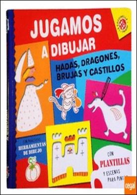 JUGAMOS A DIBUJAR, HADAS,DRAGONES, BRUJAS Y CASTILLOS