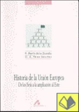 Historia de la Unión Europea: de los seis a la ampliación al Este . DE LOS SEIS A LA AMPLIACION DEL ESTE
