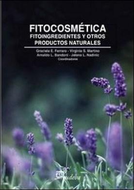 Fitocosmética. Fitoingredientes y otros productos naturales
