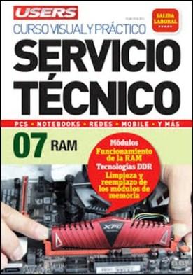 Servicio Técnico 07: RAM: Curso visual y práctico: PCS • NOTEBOOKS • REDES • MOBILE • Y MÁS por Javier Richarte PDF