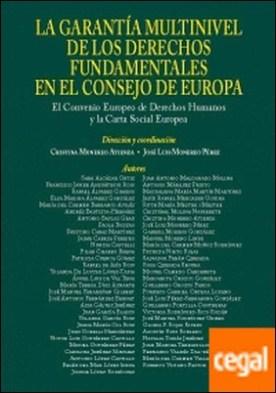 La garantía multinivel de los Derechos Fundamentales en el Consejo de Europa . El Convenio Europeo de Derechos Humanos y la Carta Social Europea