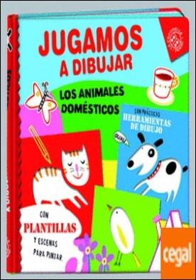 JUGAMOS A DIBUJAR, LOS ANIMALES DOMÉSTICOS