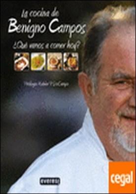 La cocina de Benigno Campos . ¿Que vamos a comer hoy?