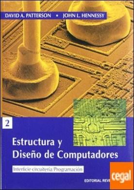 Estructura y diseño de computadores. (1ed) Volumen 2