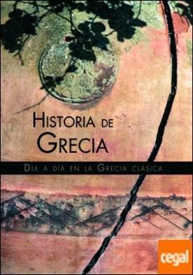 Historia de Grecia . Día a Día en la Grecia Clásica
