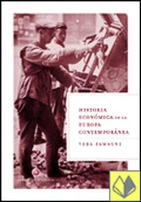 Historia económica de la Europa contemporánea. Dela Revolución industrial a la . De La Revolucion Industrial A La Integracion Europea