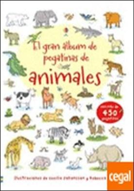 GRAN ÁLBUM DE PEGATINAS DE ANIMALES, EL . CON MÁS DE 450 PEGATINAS