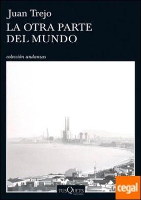 La otra parte del mundo por Trejo, Juan Luis PDF