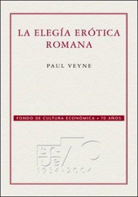 La elegía erótica romana. El amor, la poesía y el Occidente