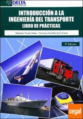 Introducción a la ingeniería del transporte . libro de prácticas por Truyols Mateu, Sebastián PDF
