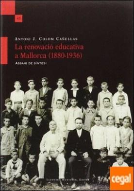 La renovació educativa a Mallorca (1880-1936)