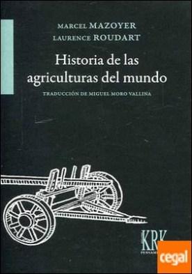 Historia de las agriculturas del mundo . Del Neolítico a la crisis contemporánea