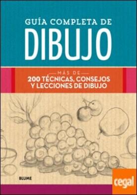 Guía completa de dibujo . Más de 200 técnicas, consejos y lecciones de dibujo por Vv.Aa. PDF
