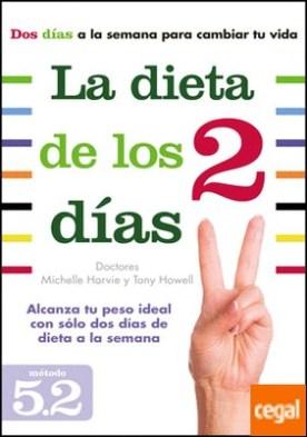 La dieta de los dos días . Alcanza tu peso ideal con solo dos días de dieta a la semana por Harvie, Michelle PDF