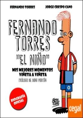 Fernando Torres. El Niño . Mis mejores momentos viñeta a viñeta