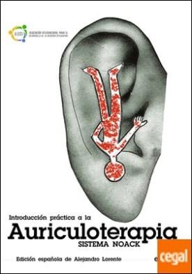 Introducción práctica a la Auriculoterapia . Sistema Noack