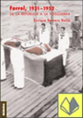 Ferrol 1931 �1952. De la república a la posguerra por Enrique Barrera Beitia PDF