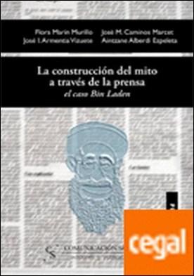 La construcción del mito a través de la prensa: el caso Bin Laden por Armentia Vizuete, José Ignacio PDF