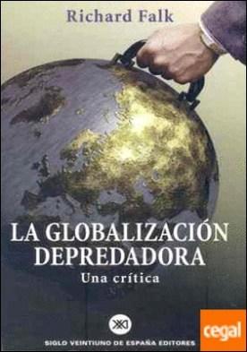La globalización depredadora . Una crítica