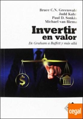 Invertir en valor . De Graham a Buffett y más allá por C.N. Greenwald, Bruce PDF