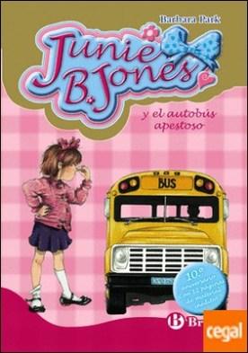 Junie B. Jones y el autobús apestoso. Edición especial 10.º aniversario