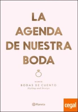 La agenda de nuestra boda . Un libro de: Bodas de cuento. Styling and Design
