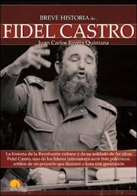 Breve historia de Fidel Castro: La historia de la Revolución cubana y de su soldado de las ideas Fidel Castro, uno de los líderes latinoamericanos más polémicos, artífice de un proyecto que ilusionó a toda una generación. por Juan Carlos Rivera Quintana