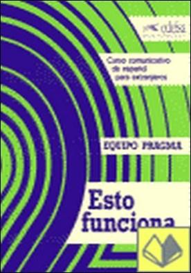 Esto funciona. Curso comunicativo de español para extranjeros . Libro del alumno. Parte A