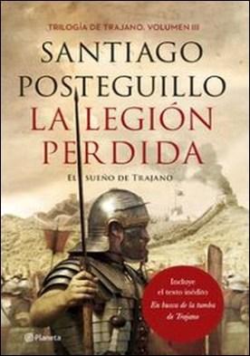 La legión perdida. El sueño de Trajano (Trilogía de Trajano. Volumen III)