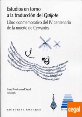 Estudios en torno a la traducción del Quijote . Libro conmemorativo del IV centenario de la muerte de Cervantes por Mohamed Saad y otros, Saad PDF