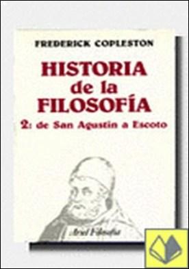 Historia de la filosofía, II. De San Agustín a Escoto . De San Agustin a Escoto