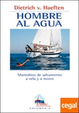HOMBRE AL AGUA . Maniobras de salvamento a vela y a motor