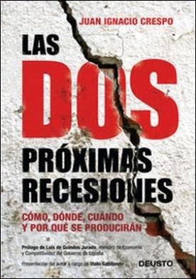 Las dos próximas recesiones. Cómo, dónde, cuándo y por qué se producirán