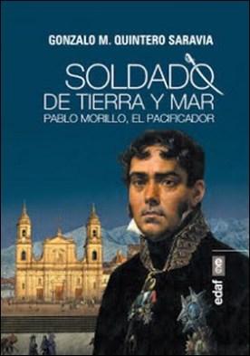 Soldado de tierra y mar: Pablo Morillo el pacificador
