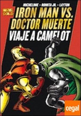 IRON MAN VS DOCTOR MUERTE. VIAJE A CAMELOT . Iron Man Vs. Doctor Muerte por Michelinie