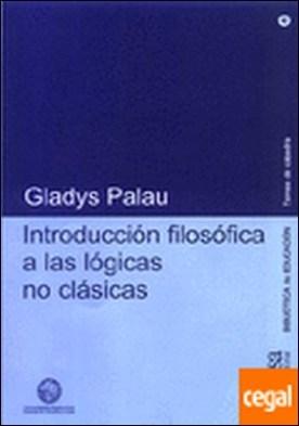 Introducción filosófica a las lógicas no clásicas