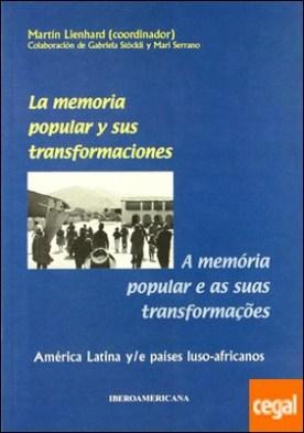La memoria popular y sus transformaciones . a memória popular e as sus transformaçoes por LIENHARD, MARTIN PDF