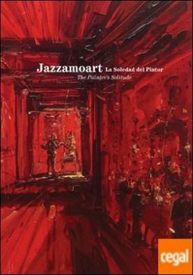 Jazzamoart . La soledad del pintor