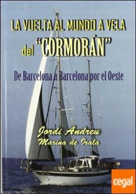 """La vuelta al mundo a vela del """"Cormorán"""" . de Barcelona a Barcelona por el Oeste por Brun, Jordi Andreu PDF"""