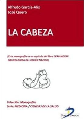 La cabeza. Evaluación neurológica del recien nacido por José Quero, Alfredo García Alix