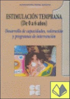 Estimulacion temprana de 0 a 6 años. 3 . Desarrollo de capacidades, valoración y programas de intervención